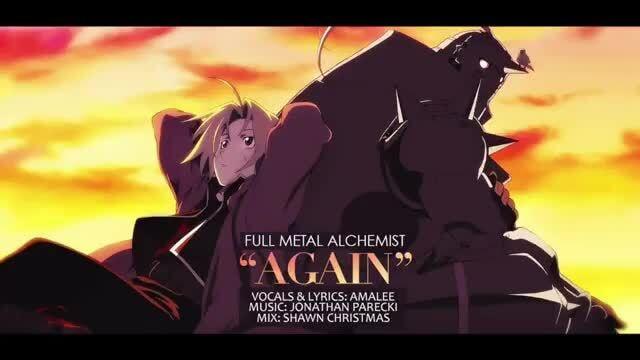 "FULL METAL ALCHEMIST ""AGAIN"" VOCALS & LYRICS: AMALEE MUSIC: JONATHAN PARECKI MIX: SHAWN ..."