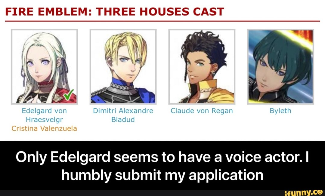 Fire Emblem Three Houses Cast Only Edelgard Humbly Submit
