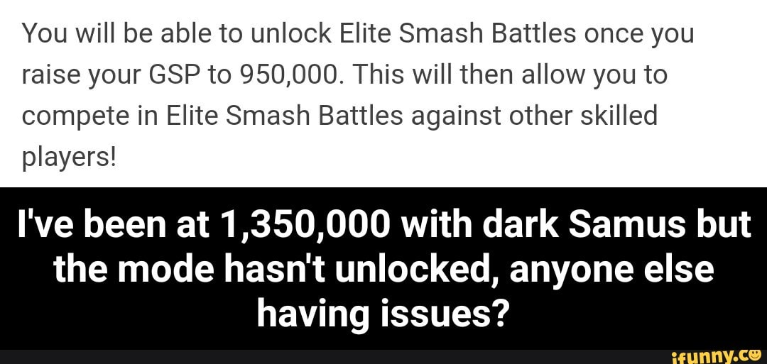You will be able to unlock Elite Smash Battles once you