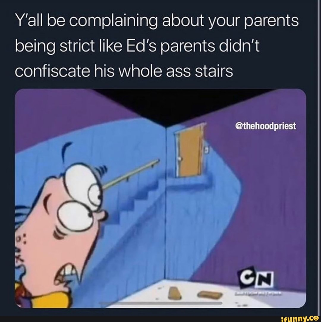 Y'all be complaining about your parents being strict like