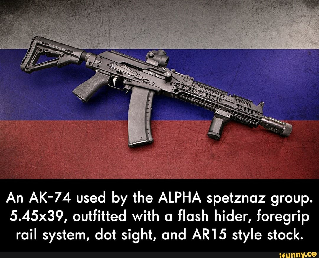 An AK-74 used by the ALPHA spetznaz group  5 45x39