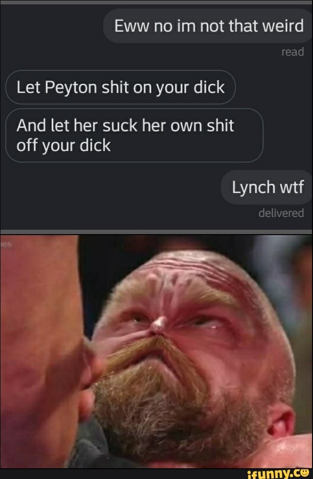 Suck her shit off his dick