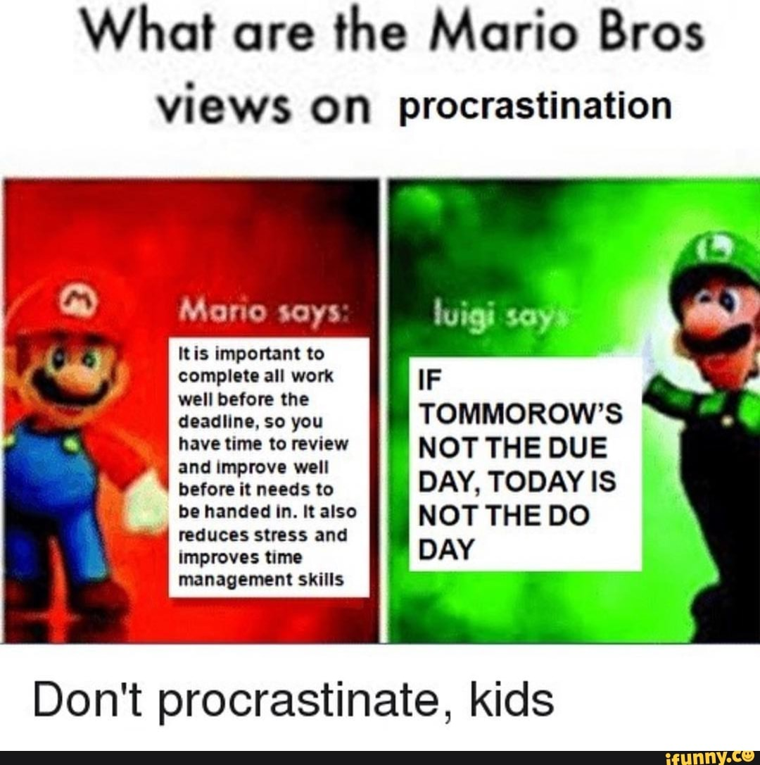 What Are The Mario Bros Views On Procrastination Deadline So You