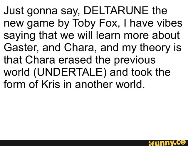Just gonna say, DELTARUNE the new game by Toby Fox, I have
