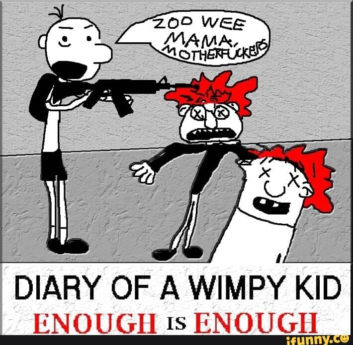 Diary Of A Wimpy Kid En 0 U Gh 15 Enough Ifunny