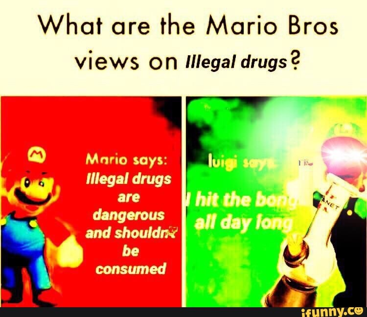 What Are The Mario Bros Views On Illegal Drugs Mario Says