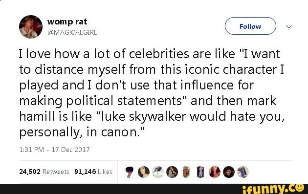 Po Oy Aq Love How A Lot Of Celebrities Are Like I Want To Distance Myself From This Iconic Character I Played And I Don T Use That Influence For Making Political Statements They're not much bigger than two meters.. ifunny