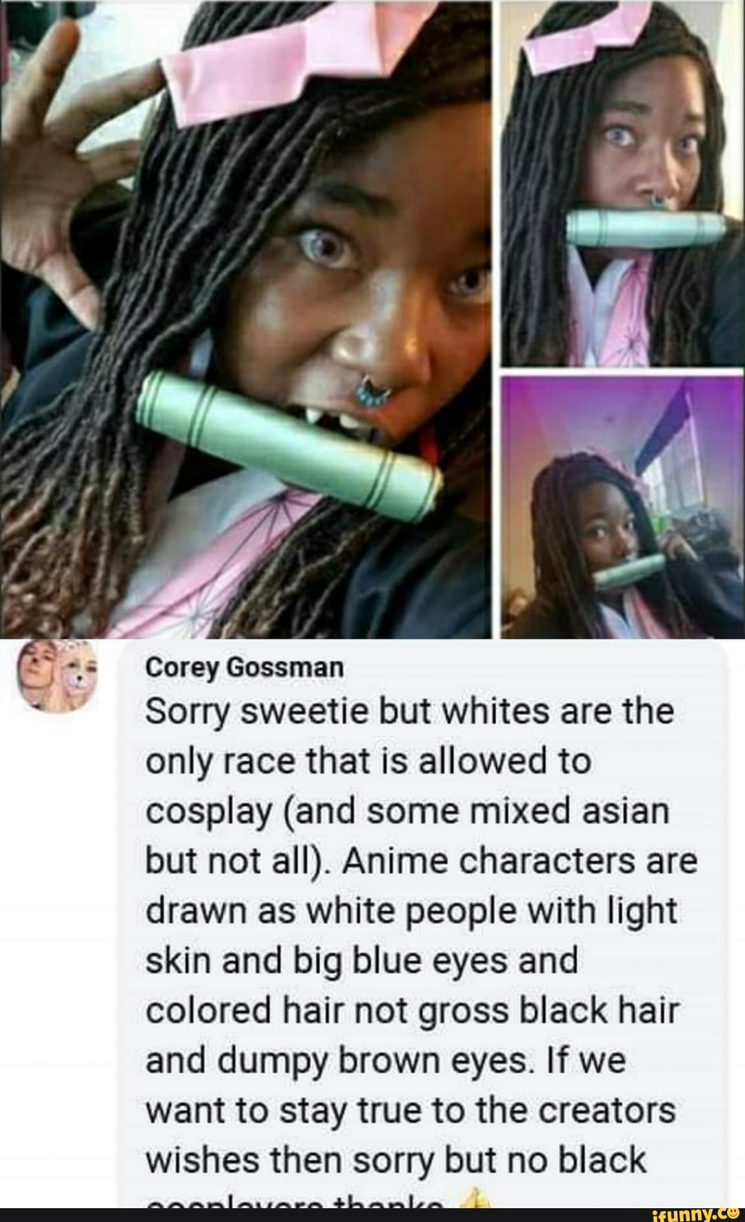 Corey gossman sorry sweetie but whites are the only race