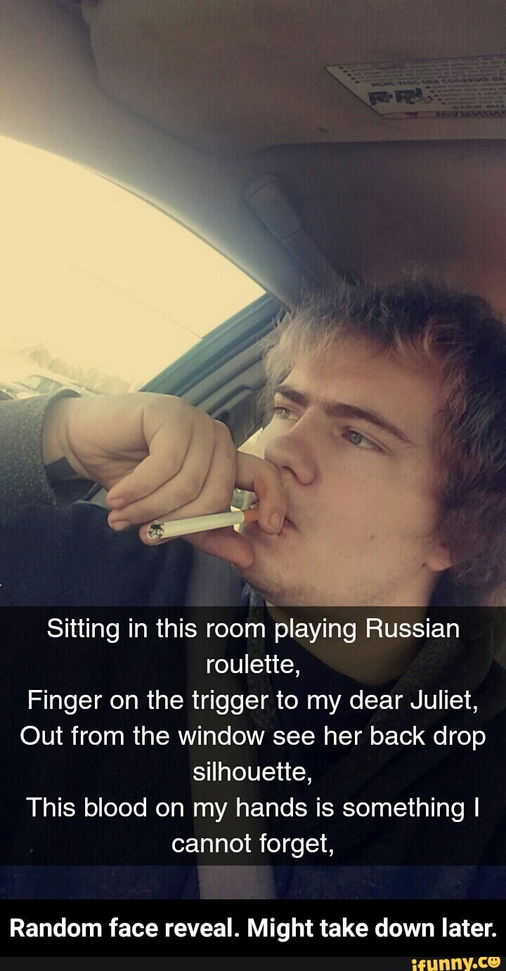 Sitting In My Room Playing Russian Roulette