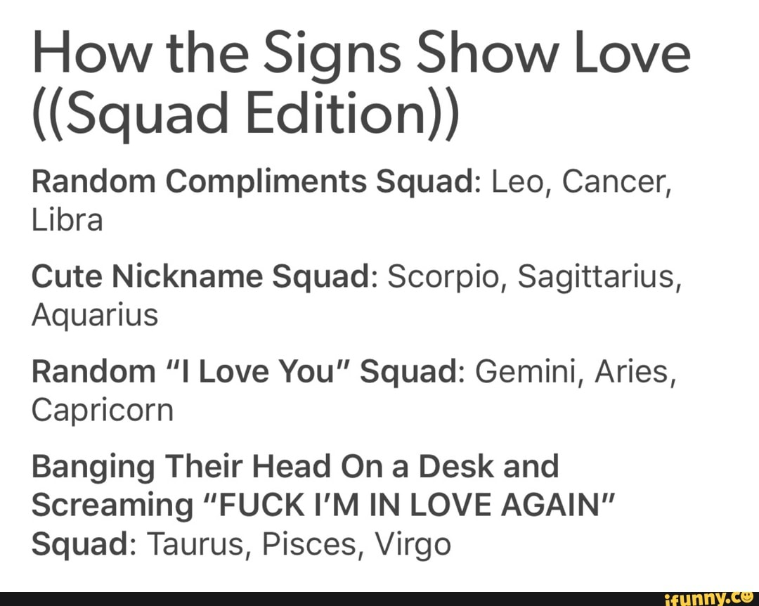 How the Signs Show Love ((Squad Edition)) Random Compliments