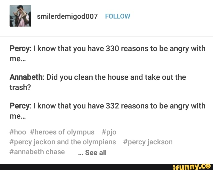 Percy L Know That You Have 330 Reasons To Be Angry With Me