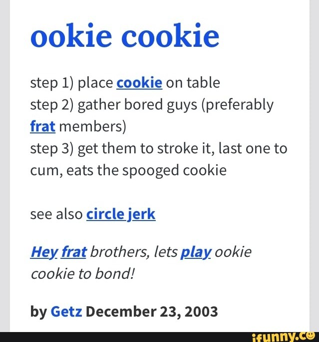 Ookie cookie step 1) place cookie on table step 2) gather ...