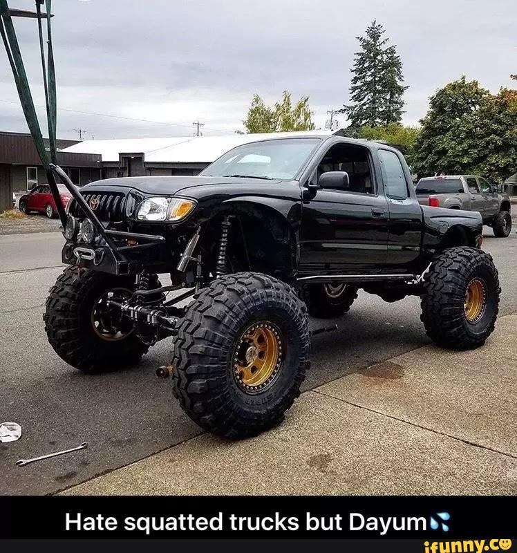 Hate Squatted Trucks But Dayum N Ifunny