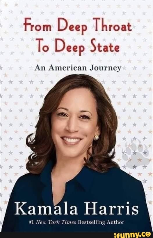 From Deep Throat To Deep State An American Journey Kamala Harris ing Author
