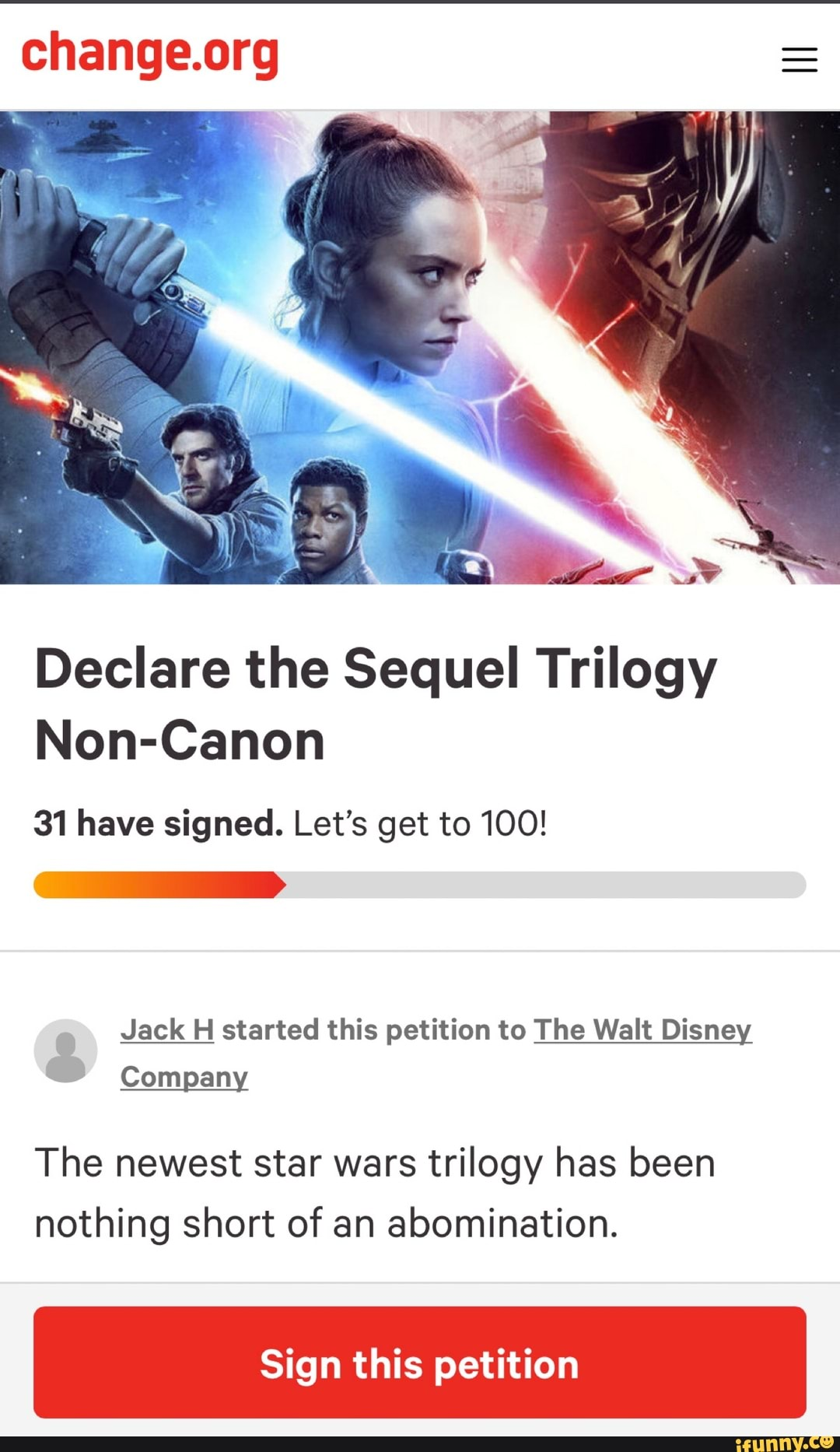 Change Org Declare The Sequel Trilogy Non Canon 31 Have Signed Let S Get To 100 Jack H Started This Petition To The Walt Disney Company The Newest Star Wars Trilogy Has Been Nothing Short