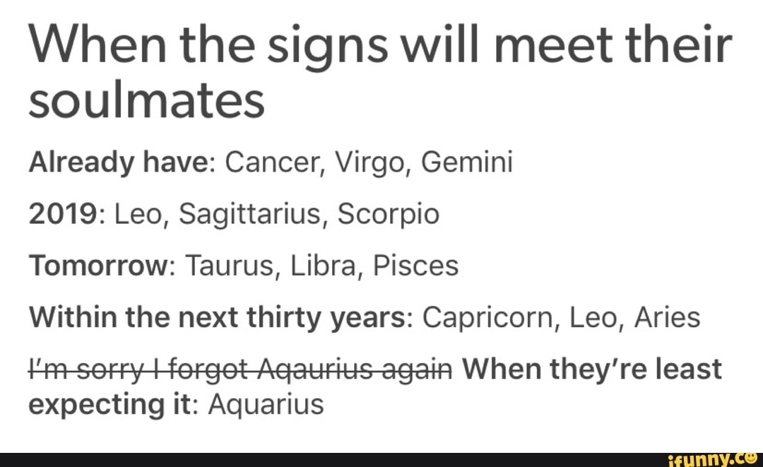 When the signs will meet their soulmates Already have
