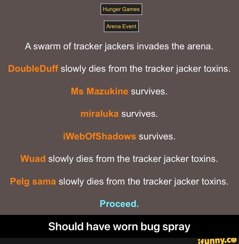 A Swarm Of Tracker Jackers Invades The Arena Doubleduff Slowly