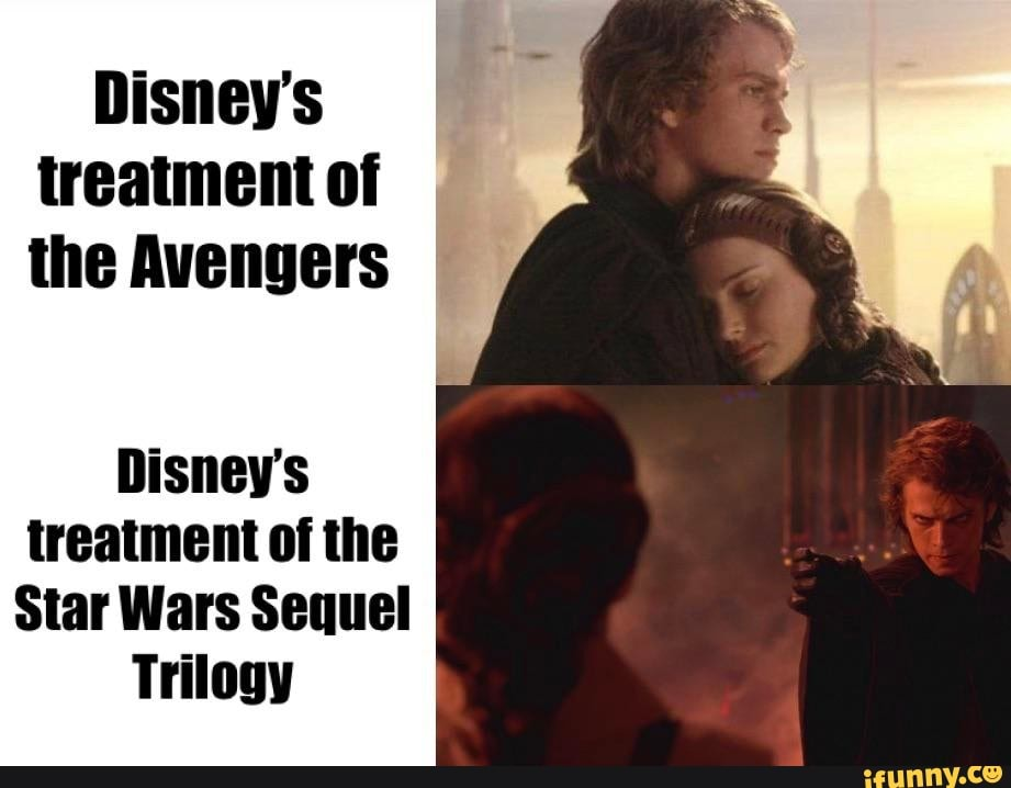 Disney S Treatment Of The Avengers Disney S Treatment Of The Star Wars Sequel Trilogy Ifunny