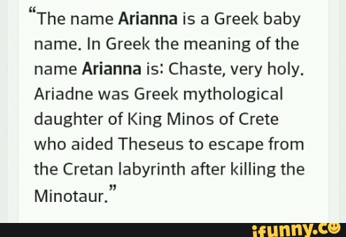 The name Arianna is a Greek baby name  In Greek the meaning