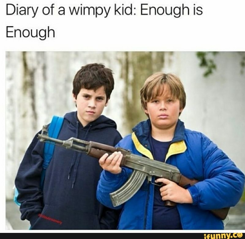 Diary Of A Wimpy Kid Enough Is Enough Ifunny