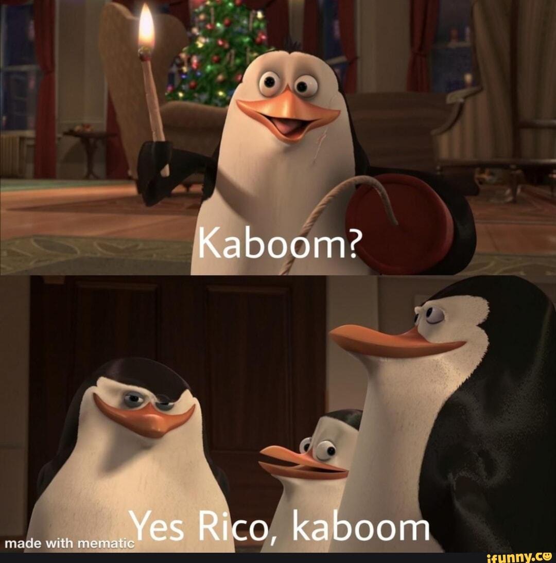 Kaboom? Yes Rico, kaboom - iFunny :)