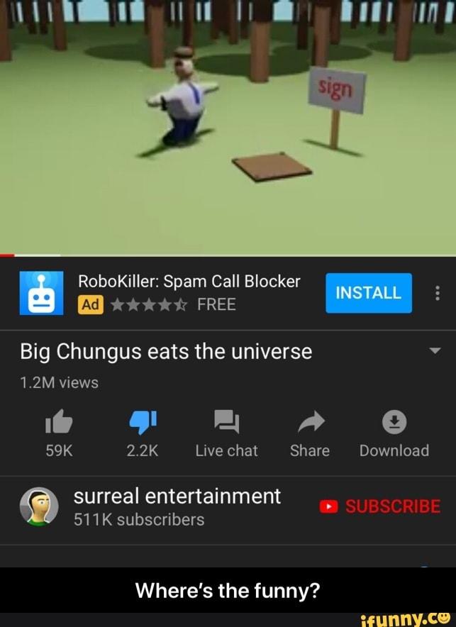 Big Chungus Eats The Universe Where S The Funny Ifunny