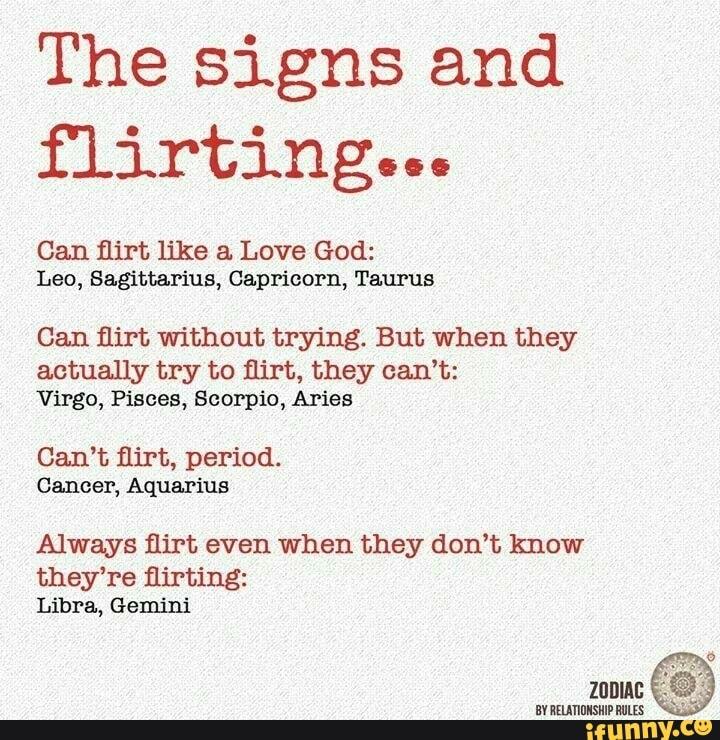 The signs and flirting    Can flirt like a Love God: Leo