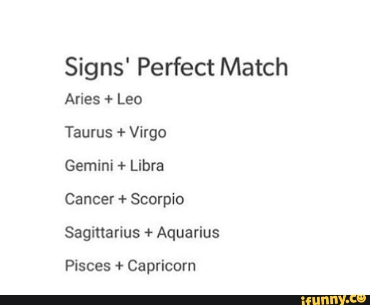 Taurus Perfect Match >> Sig Ns Perfect Match Aries Leo Taurus Virgo Gemini