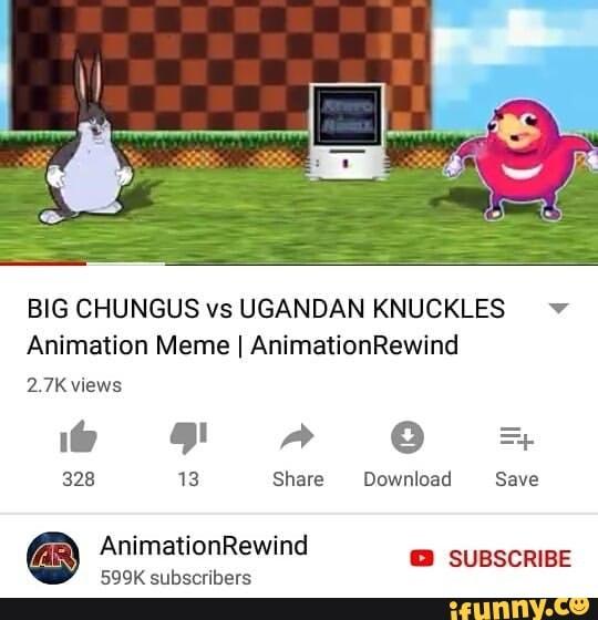 Big Chungus Vs Ugandan Knuckles Animation Meme I Animationrewind