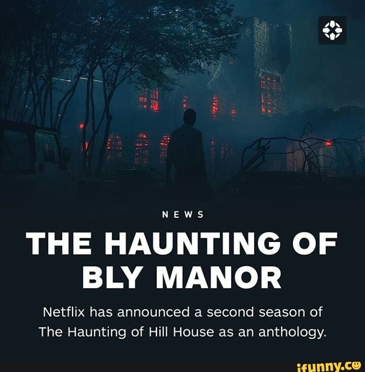 The Haunting Of Bly Manor Netflix Has Announced A Second Season Of The Haunting Of Hill House As An Anthology Ifunny