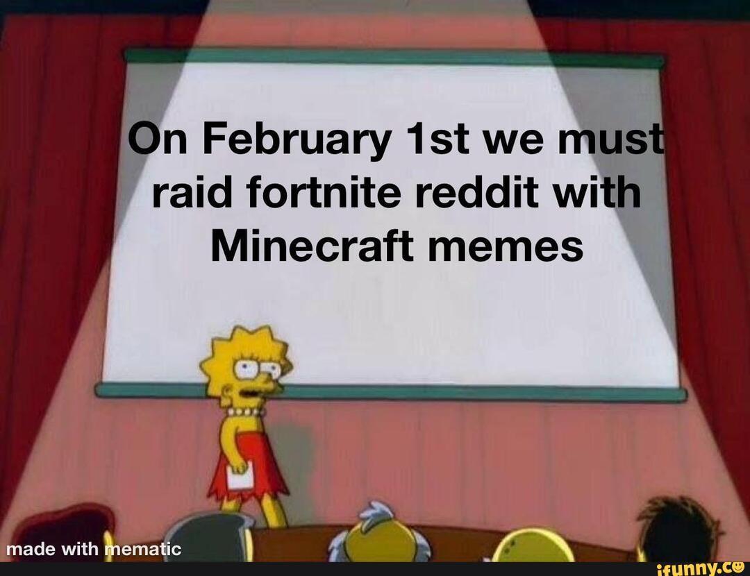 N February 1st We Raid Fortnite Reddit Wit Minecraft Memes Ifunny