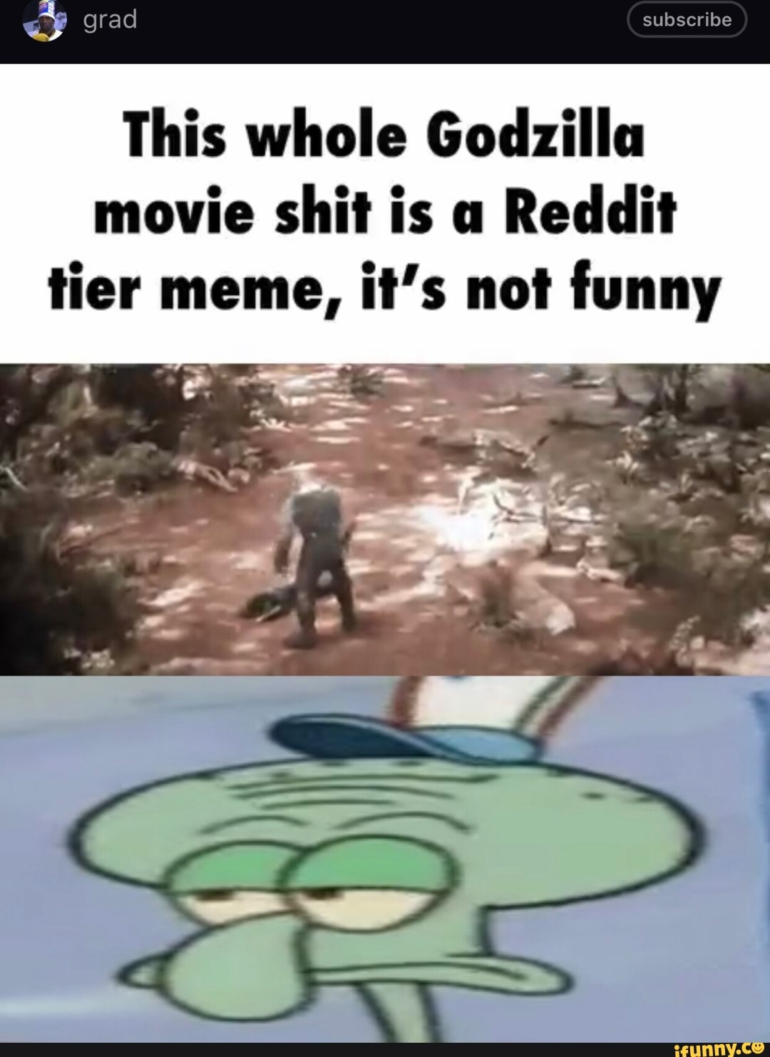 This Whole Godzilla Movie Shit Is A Reddit Tier Meme It S Not Funny Ifunny No spoilers for any movie that is less than a year old. shit is a reddit tier meme