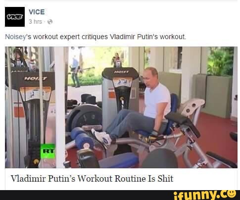 Vladimir Putin S Workout Routine Is Shit Ifunny