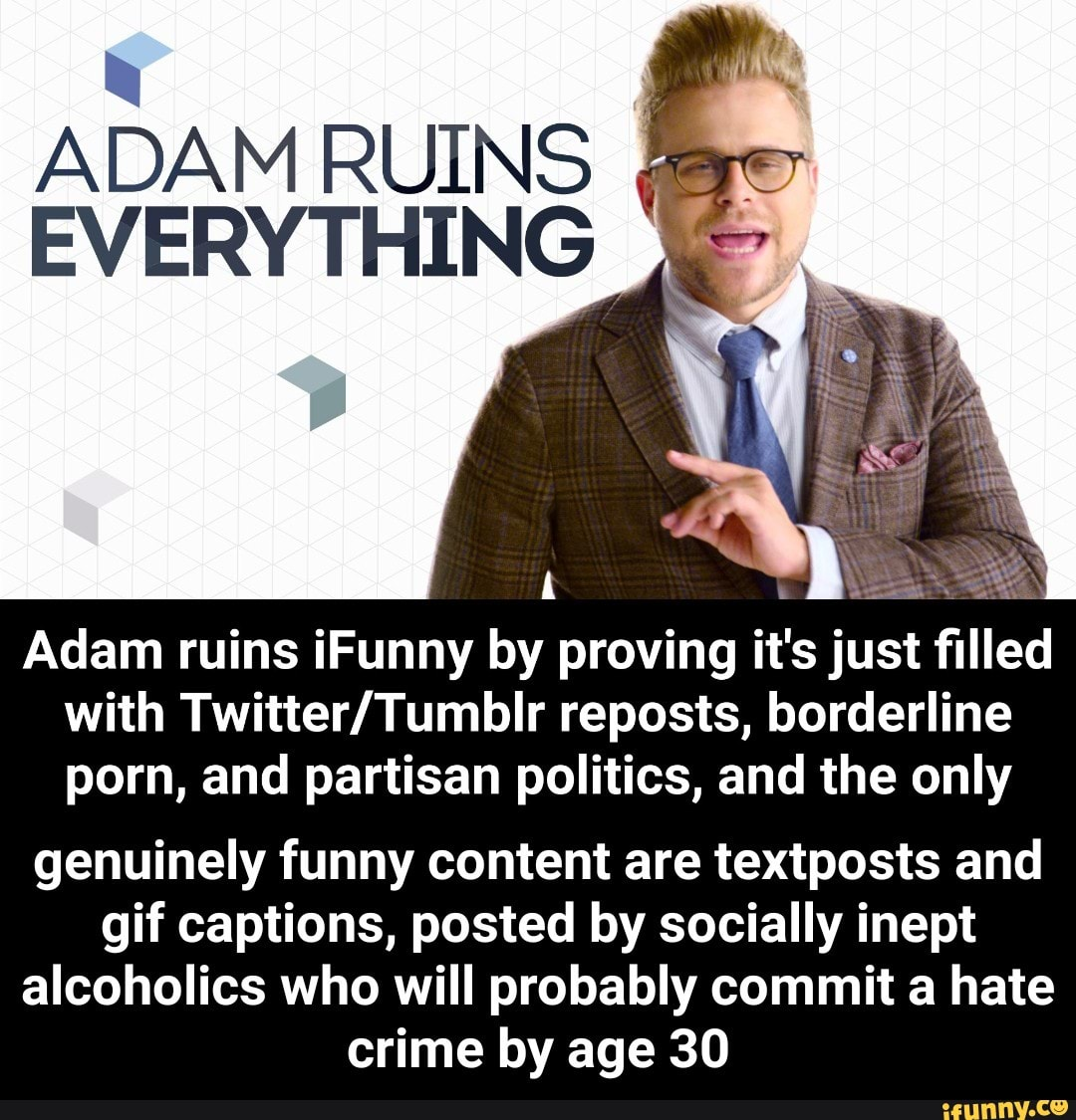 Caption Gif Porn Tumbl adam ruins ifunnyproving it's just filled with twitter
