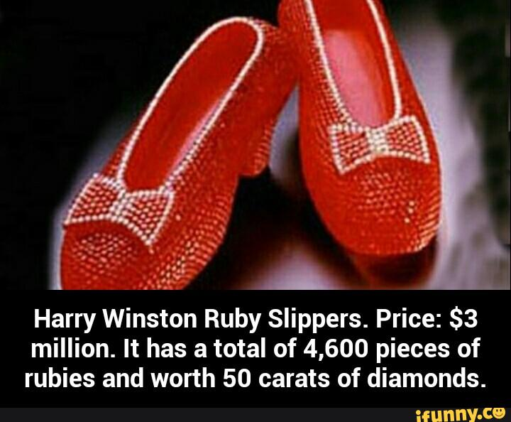 Harry Winston Ruby Slippers. Price: $3