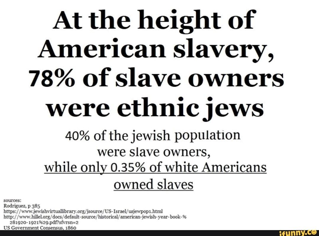 At the height of American slavery, 78% of slave owners were ethnic ...