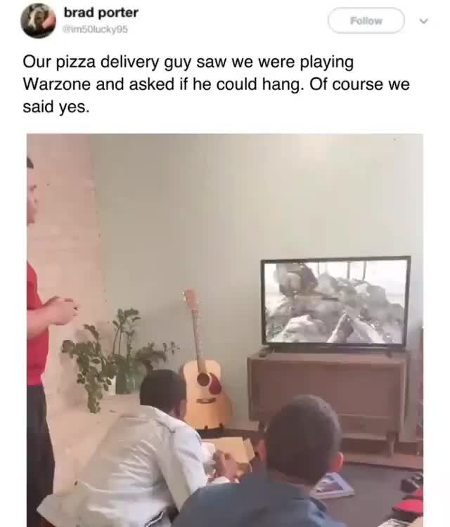 Que Our Pizza Delivery Guy Saw We Were Playing Warzone And Asked
