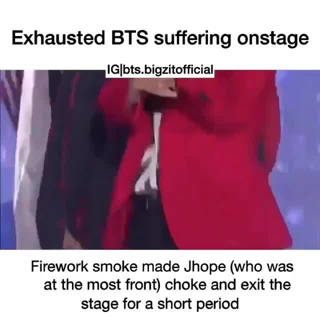 Exhausted BTS suffering onstage, IGIbts bigzitofficial, Firework smoke made  Jhope (who was, at the most front) choke and exit the, stae for a short  eriod