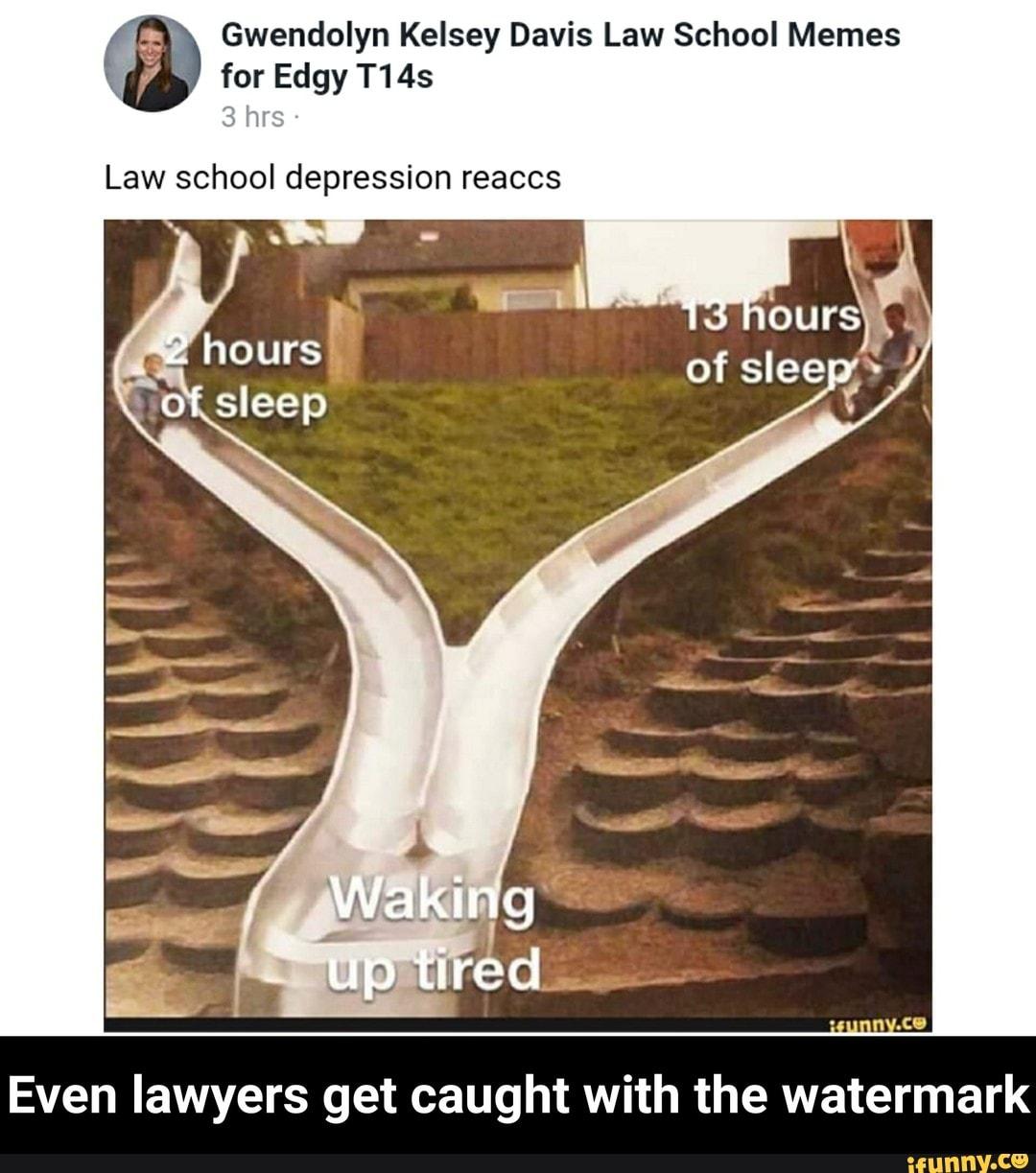 Gwendolyn Kelsey Davis Law School Memes For Edgy T14s 3 Hr Law