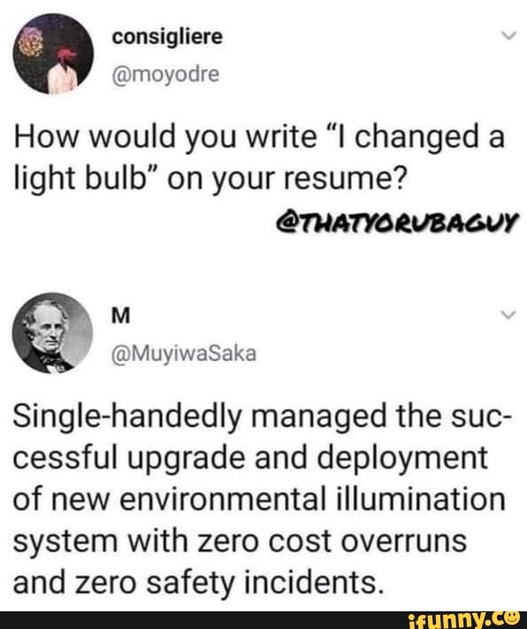 How Would You Write I Changed A Light Bulb On Your Resume