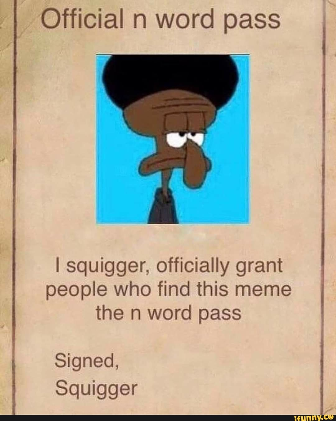 Official n word pass I squigger, officially grant people ...