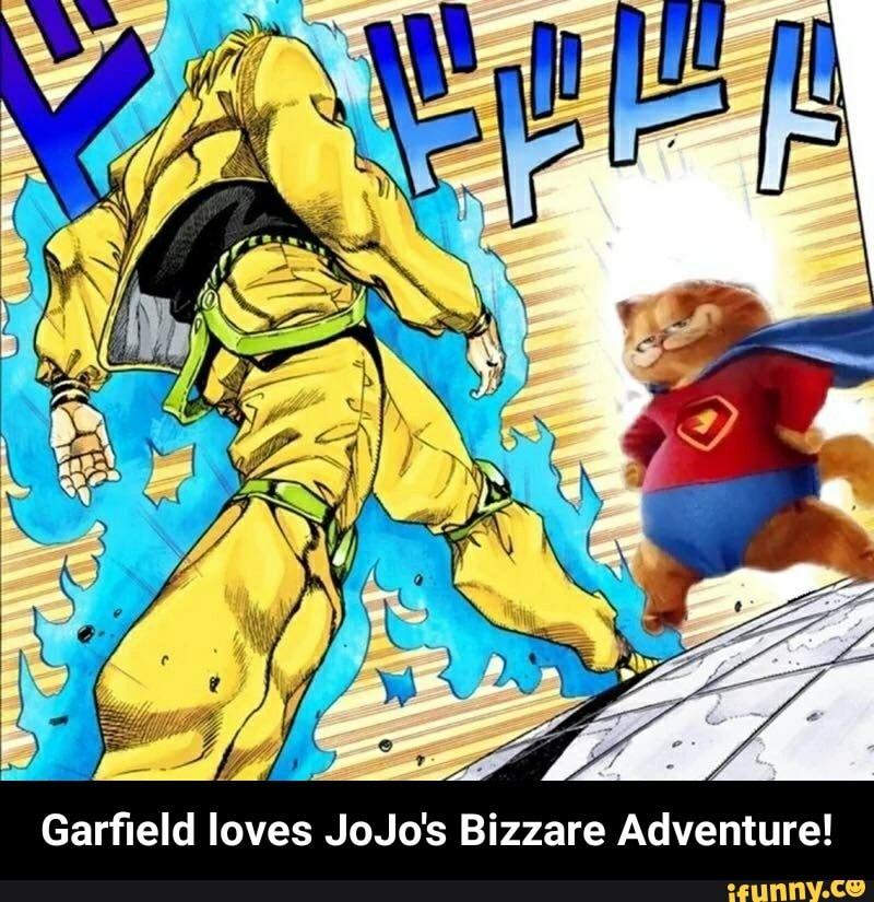 Garfield Loves Jojo S Bizzare Adventure Garfield Loves Jojo S Bizzare Adventure Ifunny