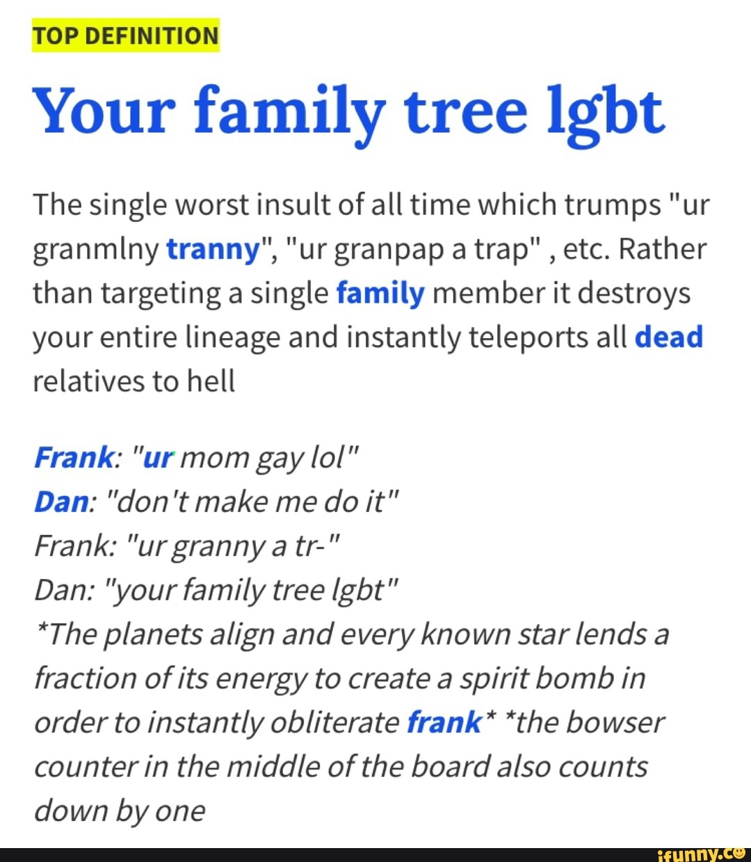 TOP DEFINITION Your family tree lgbt The single worst insult