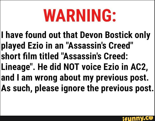 Warning I Have Found Out That Devon Bostick Only Played Ezio In