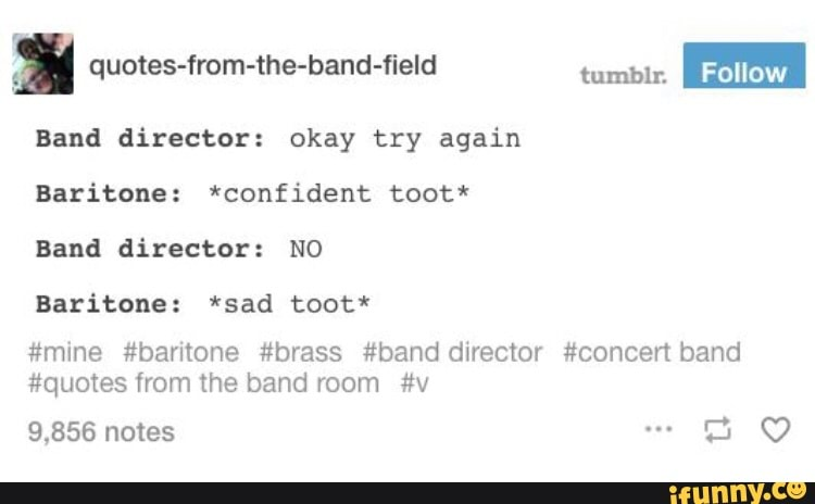 """ª quotes-from-the-band-field mmm"""" m Band director: okay try ..."""