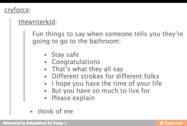 Thewriterkid: Fun things to say when someone tells you