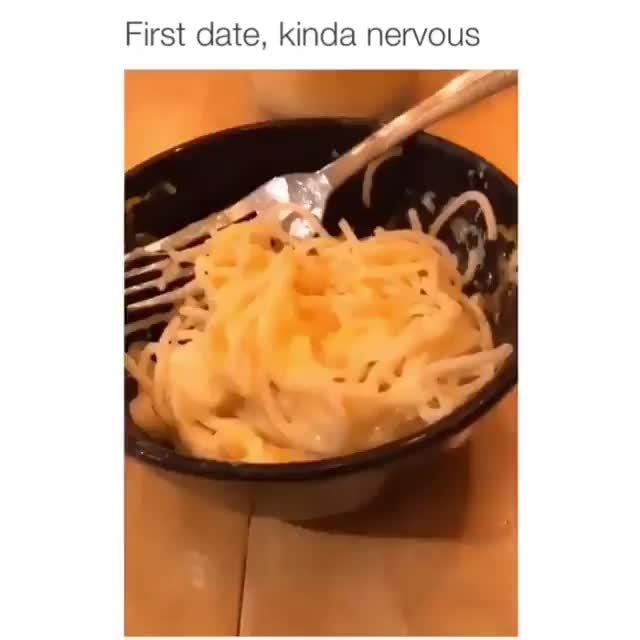 Date meme first nerves First Date