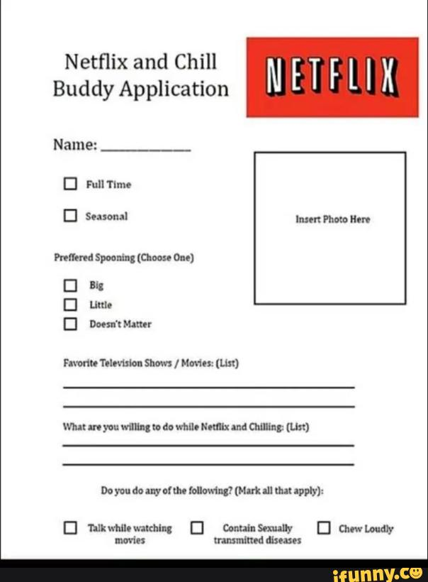 Netflix And Chill N H I Buddy Application Name I Ifunny