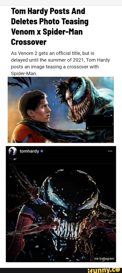 Tom Hardy Posts And Deletes Photo Teasing Venom X Spider Man Crossover As Venom 2 Gets An Official Title But Is Delayed Until The Summer Of 2021 Tom Hardy Posts An Image Teasing
