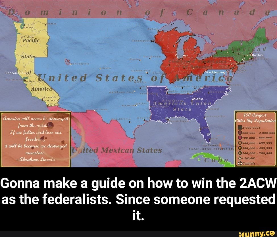 Gonna make a guide on how to win the 2ACW as the federalists